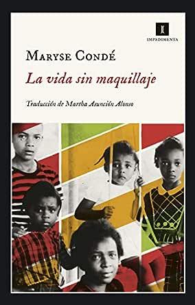 La vida sin maquillaje (Impedimenta nº 206) eBook: Condé, Maryse ...
