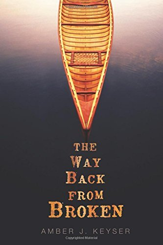The Way Back from Broken (Fiction - Young Adult) by Amber J. Keyser (2015-10-01)