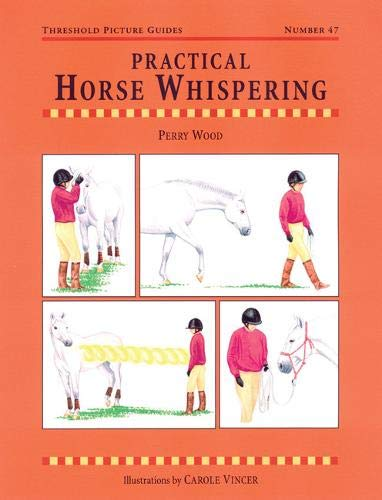 - Practical Horse Whispering (Threshold Picture Guides)
