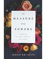 The Measure of My Powers: A Memoir of Food, Misery, and Paris
