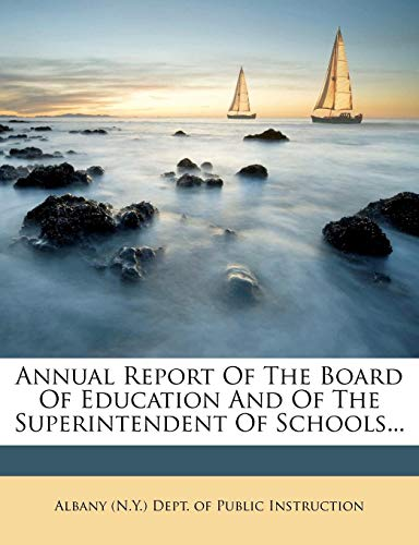 Annual Report Of The Board Of Education And Of The Superintendent Of Schools...]()