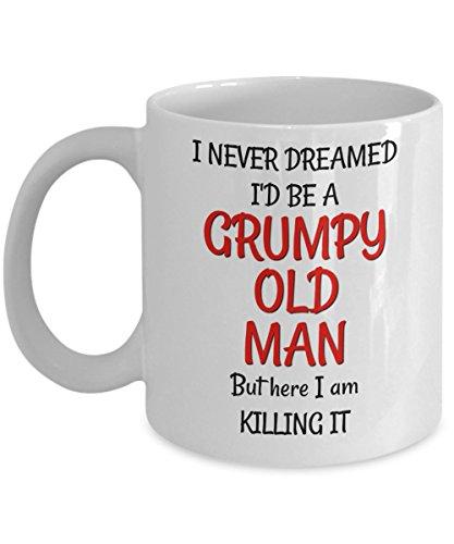 Grumpy Old Man Mug - Birthday Gag Gift for 50th 60th 70th for Husband Him Men - Sarcastic & Funny 11 oz Coffee Tea Cup -