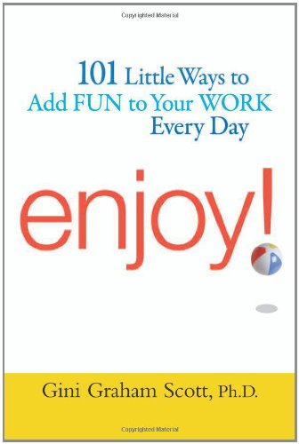 Enjoy!: 101 Ways to Add Fun to Your Work Every Day
