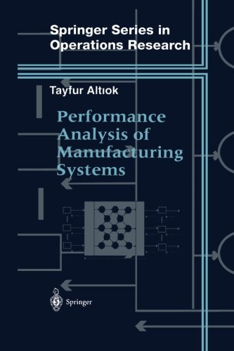 Performance Analysis of Manufacturing Systems (Springer Series in Operations Research and Financial Engineering)