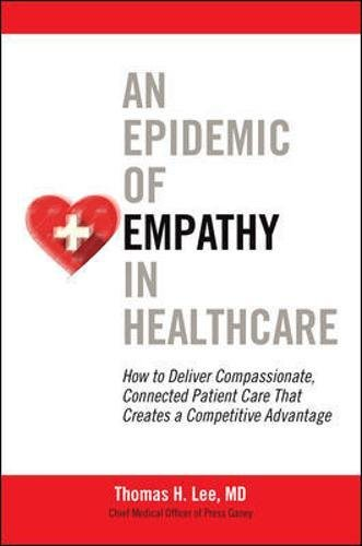 An Epidemic Of Empathy In Healthcare  How To Deliver Compassionate  Connected Patient Care That Creates A Competitive Advantage