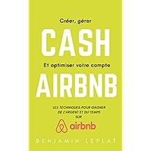 Les techniques pour gagner de l'ARGENT sur AIRBNB: Les petits secrets pour faire de votre activité Airbnb un vrai succès ! (French Edition)