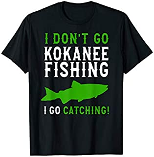 [Featured] Kokanee Fishing - I Don't Go Fishing Kokanee Fisherman in ALL styles | Size S - 5XL