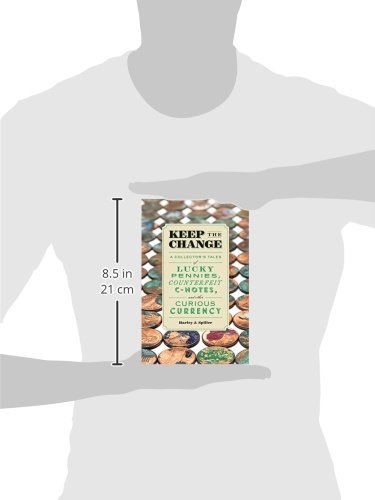 Keep The Change A Collectors Tales Of Lucky Pennies Counterfeit C