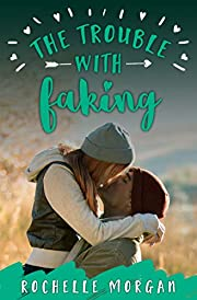 The Trouble with Faking (Trouble Series Book 3)