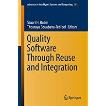 Quality Software Through Reuse and Integration (Advances in Intelligent Systems and Computing)