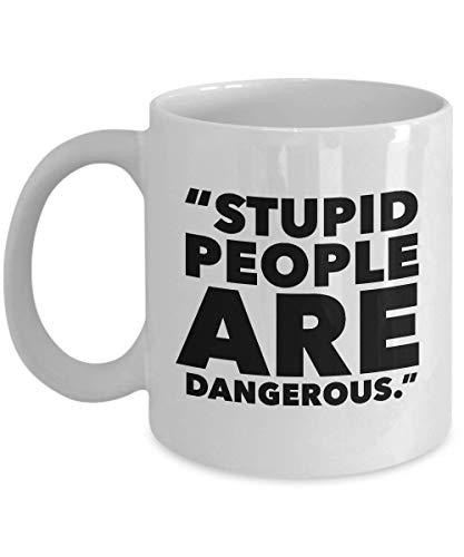 Science Fiction Movie Coffee Mug - Stupid People Are Dangerous - Adventure Dystopian Film Series Actor Actress Novel Trilogy Fan Fandom 11 Oz -