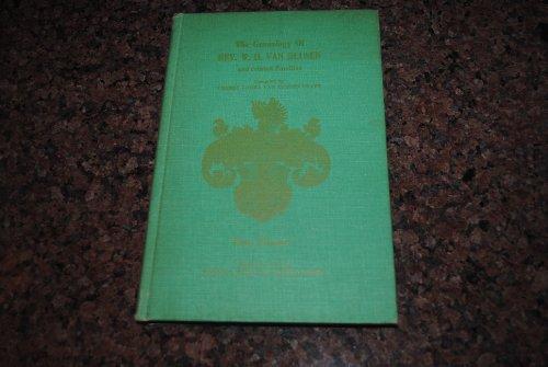 The Genealogy of Rev. W. H. Van Deusen: (Son of Jacob Dean Van Deusen and Julia Maria Custer McIntosh Van Deusen) and Custer, Hendrickson, Belton, Chelf, Evans and Stayton Families (Cherry Rockford)