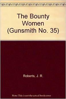 The Bounty Women (Gunsmith No. 35)
