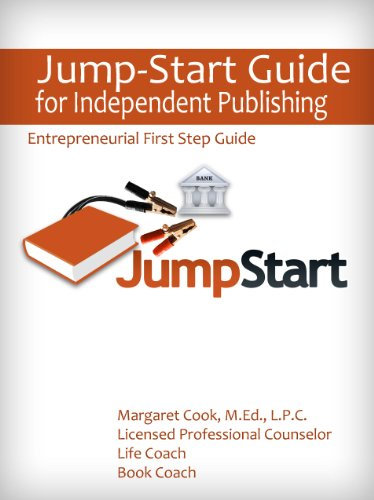 Jump-Start Guide for Independent Publishing (Entrepreneurial First Step Guide) Pdf
