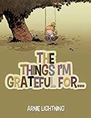 The Things I'm Grateful Fo