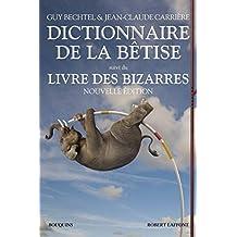 Dictionnaire de la bêtise: suivi du Livre des bizarres