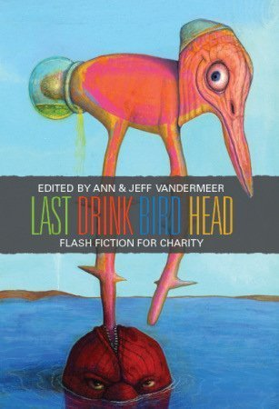 Download Last Drink Bird Head : A Flash Fiction Anthology for Charity ebook