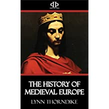 The History of Medieval Europe (English Edition)