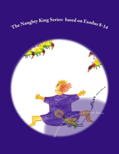 The Naughty King Series: based on Exodus 8-14 pdf epub
