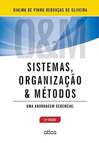 Sistemas, Organização e Métodos. Uma Abordagem Gerencial