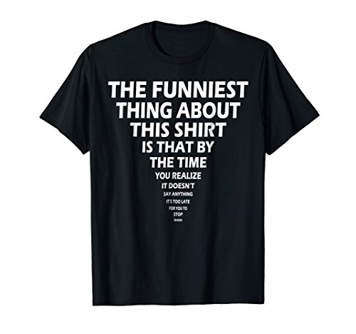 Mens The Funniest Thing About This ... - Funny Saying T-Shirt 2XL Black