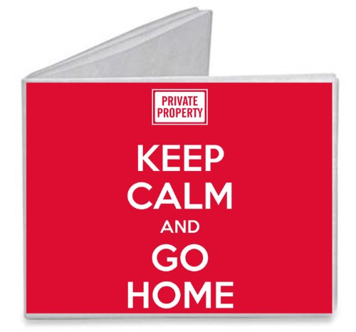 Keep Calm and Go Home Private Property Sign - Paper Tyvek Wallet (Sign Tyvek)