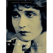 Tina Modotti: Radical Photographer by Margaret Hooks (2000-09-20)