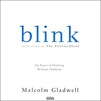 Amazon Blink The Power Of Thinking Without Audible Audio Edition Malcolm Gladwell Hachette Books
