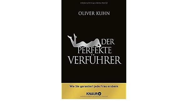 oliver kuhn der perfekte verführer