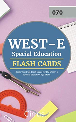 WEST-E Special Education Flash Cards Book: Test Prep Flash Cards for the WEST-E Special Education 070 Exam by Cirrus Teacher Certification Exam Prep Team