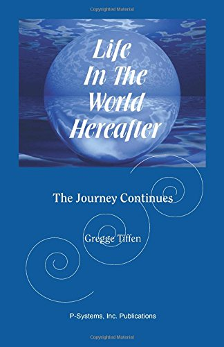Download Life in the World Hereafter: The Journey Continues pdf epub