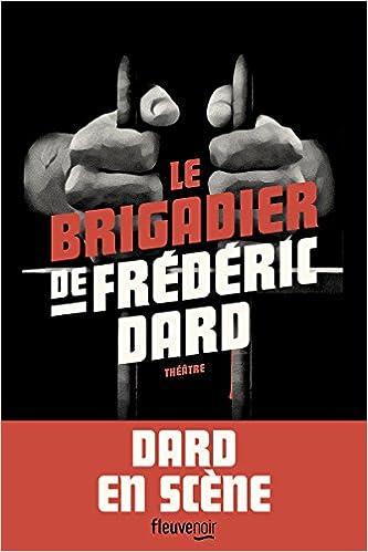 Le Brigadier de Frédéric Dard - Frédéric DARD (Rentrée Littérature 2018) sur Bookys