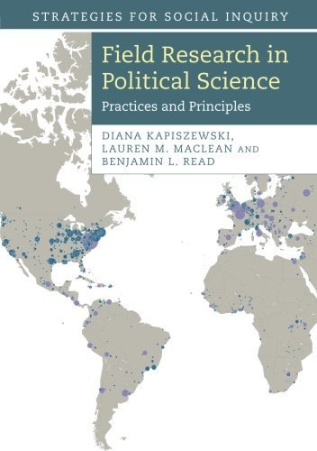 Field Research in Political Science: Practices and Principles (Strategies for Social Inquiry) by Kapiszewski, Diana, MacLean, Lauren M., Read, Benjamin L.(April 20, 2015) Paperback