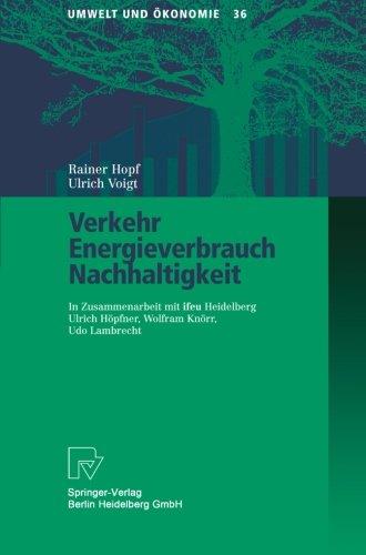 Verkehr, Energieverbrauch, Nachhaltigkeit (Umwelt und Ökonomie) (German Edition) by Rainer Hopf