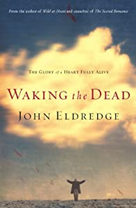 Paperback Waking the Dead: The Glory of a Heart Fully Alive Book