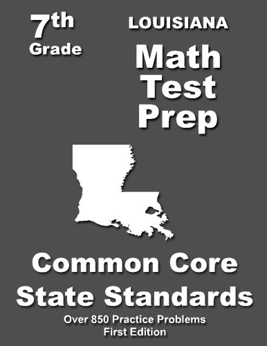 Louisiana 7th Grade Math Test Prep: Common Core Learning Standards -  Teachers' Treasures, Paperback