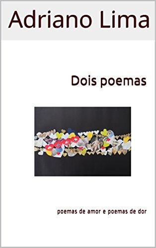 Dois poemas: poemas de amor e poemas de dor