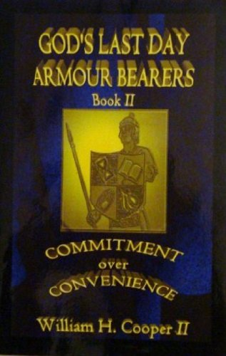 God's Last Day Armour Bearers, Book II: Commitment Over Convenience