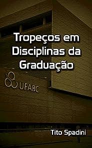 Tropeços em Disciplinas da Graduação