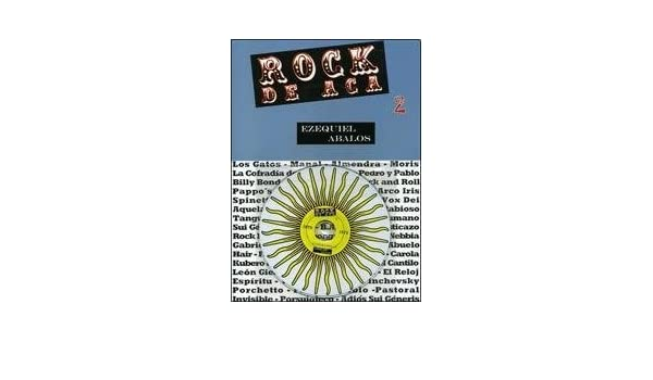 ROCK DE ACA 2 (Spanish Edition): EZEQUIEL ABALOS: 9789872710200: Amazon.com: Books