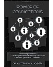 Power Of Connections: Connecting Educators, Cultivating Professional Learning Networks, & Redefining Educator Collaboration