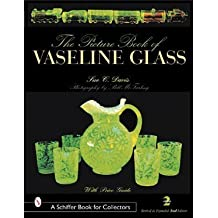 Picture Book of Vaseline Glass Edition (A Schiffer Book for Collectors), 2nd Revised and Expanded Edition