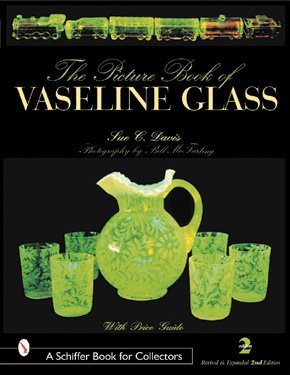 Picture Book of Vaseline Glass Edition (A Schiffer Book for Collectors), 2nd Revised and Expanded -