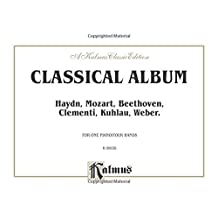 Classical Album: Haydn, Mozart, Beethoven, Clementi, Kuhlau, Weber, Comb Bound Book