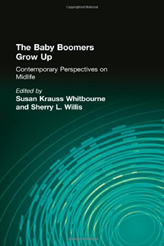 The Baby Boomers Grow Up: Contemporary Perspectives on Midlife by Psychology Press