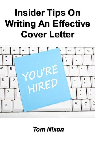 Insider Tips On Writing An Effective Cover Letter By [Nixon, Tom]