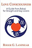 img - for Love Consciousness: A Guide from Babaji for Straight and Gay Lovers book / textbook / text book