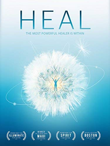 Heal Documentary: Change Your Mind. Change Your Body. Change Your Life.