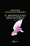 Il messaggero dell'Angelo (Leggereditore Narrativa)