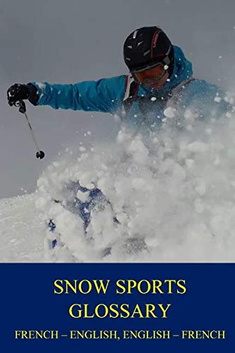 Snow Sports Glossary: French-English, English-French...